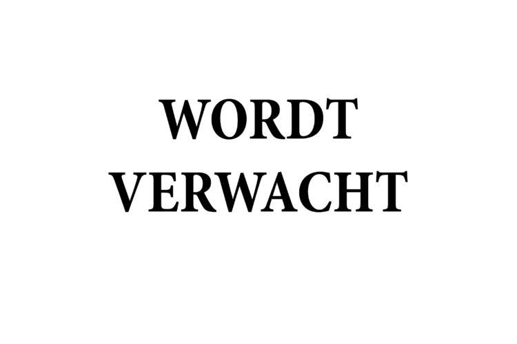 WORDT VERWACHT